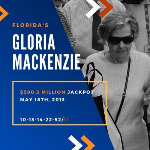 Gloria Mackenzie - $590.5 Million – 2013